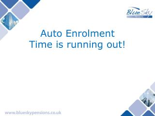 Auto Enrolment Time is running out!