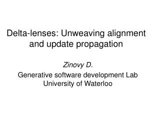 Delta-lenses: Unweaving alignment and update propagation