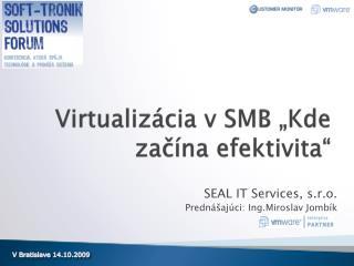 """Virtualizácia  v SMB """"Kde začína efektivita"""""""