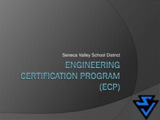 Engineering Certification Program (ECP)