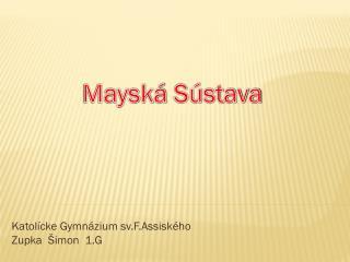 Katolícke Gymnázium  sv.F.Assiského Zupka   Šimon  1.G