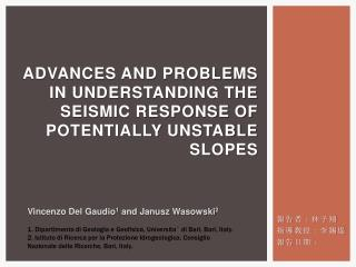 Advances and problems in understanding the seismic response of potentially unstable slopes