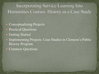 Incorporating  Service Learning Into Humanities Courses: History as a Case Study
