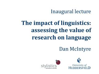 Inaugural lecture The impact of linguistics: assessing the value of research on language