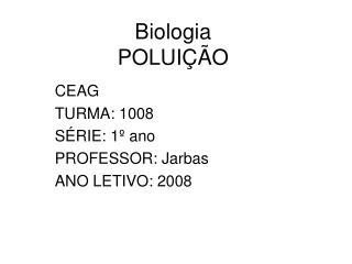 Biologia  POLUIÇÃO