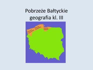 Pobrzeże Bałtyckie geografia kl. III