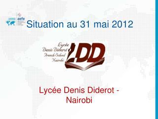 Situation au 31 mai 2012