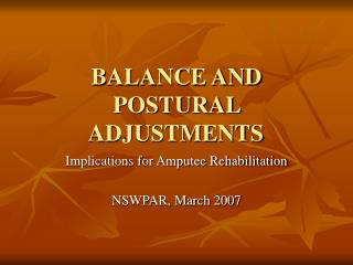 BALANCE AND POSTURAL ADJUSTMENTS