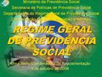 Minist rio da Previd ncia Social Secretaria de Pol ticas de Previd ncia Social Departamento do Regime Geral de Previd nc