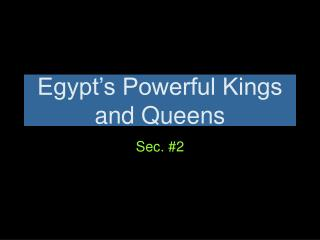 Egypt�s Powerful Kings and Queens