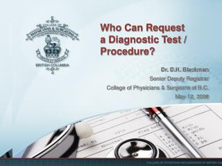 Who Can Request a Diagnostic Test / Procedure?