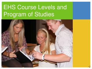 EHS Course Levels and      Program of Studies