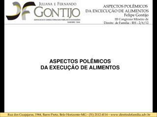 ASPECTOS POLÊMICOS DA EXECUÇÃO DE ALIMENTOS