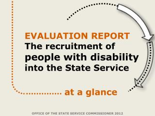 EVALUATION REPORT The recruitment of  people with disability into the State Service