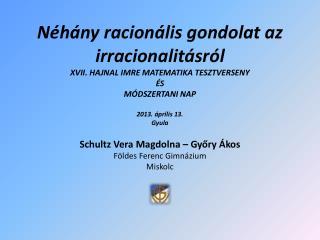 Schultz Vera Magdolna – Győry Ákos Földes Ferenc Gimnázium Miskolc