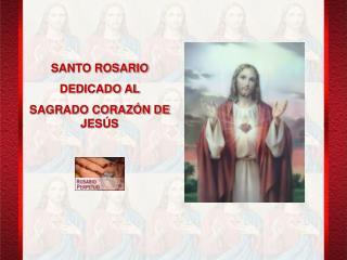 SANTO ROSARIO DEDICADO AL SAGRADO CORAZ�N DE JES�S