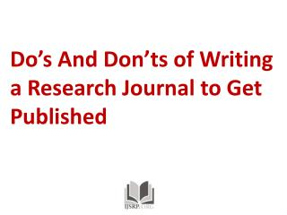Do's And Don'ts of Writing a Research Journal to Get Publish