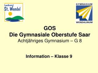 GOS Die Gymnasiale Oberstufe Saar Achtj�hriges Gymnasium � G 8