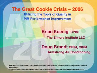 The Great Cookie Crisis – 2006 Utilizing the Tools of Quality in  PIM Performance Improvement