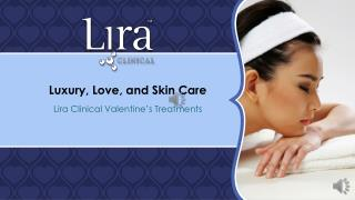 Luxury, Love, and Skin Care