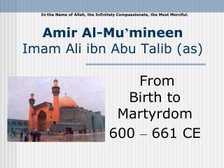 Amir Al-Mu � mineen Imam Ali ibn Abu Talib (as)