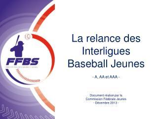 La relance des Interligues Baseball Jeunes - A, AA et AAA - Document réalisé par la
