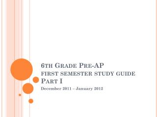 6th Grade Pre-AP  first semester study guide Part I
