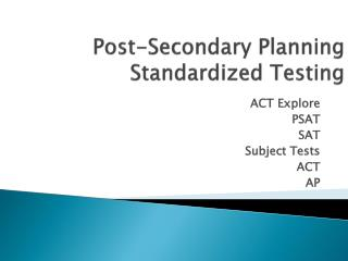 Post-Secondary Planning Standardized Testing