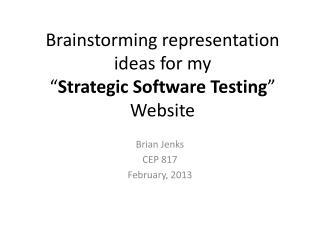 "Brainstorming representation ideas for my  "" Strategic Software Testing "" Website"
