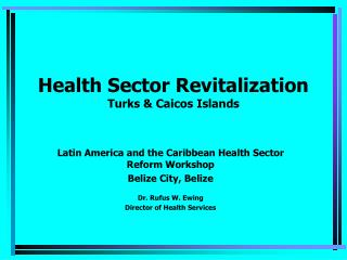Health Sector Revitalization  Turks & Caicos Islands