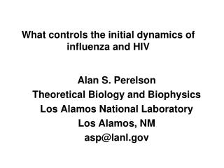 What controls the initial dynamics of influenza and HIV