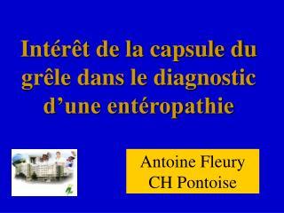 Intérêt de la capsule du grêle dans le diagnostic d'une entéropathie