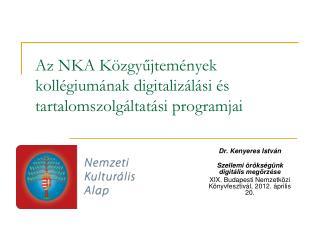 Az NKA Közgyűjtemények kollégiumának digitalizálási és tartalomszolgáltatási programjai
