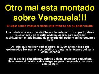 Otro mal esta montado sobre Venezuela!!!
