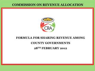 FORMULA FOR SHARING REVENUE AMONG COUNTY GOVERNMENTS 28 TH  FEBRUARY 2012