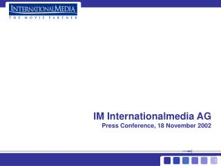 IM Internationalmedia AG  Press Conference, 18 November 2002