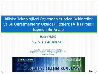 Hatice YILDIZ Doç. Dr. S. Sadi SEFEROĞLU Hacettepe Üniversitesi Eğitim Fakültesi
