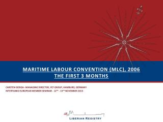 Maritime  labour  convention (mlc), 2006 the first 3 months