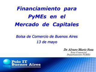 Financiamiento  para  PyMEs  en  el  Mercado  de  Capitales Bolsa de Comercio de Buenos Aires