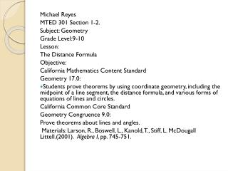 Michael Reyes MTED 301 Section 1-2. Subject: Geometry Grade Level:9-10 Lesson: