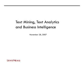 Text Mining, Text Analytics and Business Intelligence
