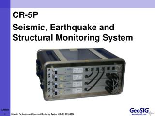 CR-5P  Seismic, Earthquake and Structural Monitoring System