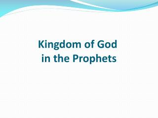 Kingdom of God  in the Prophets