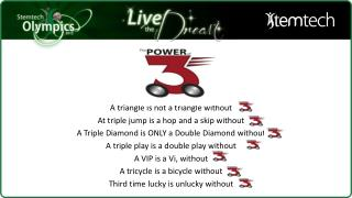 A triangle is not a triangle without  At triple jump is a hop and a skip without
