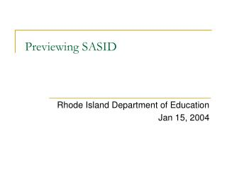 Previewing SASID