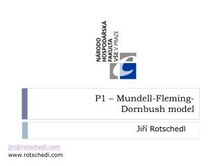 P1 –  Mundell - Fleming - Dornbush  model