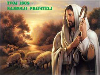 Isus najbolji prijatelj!