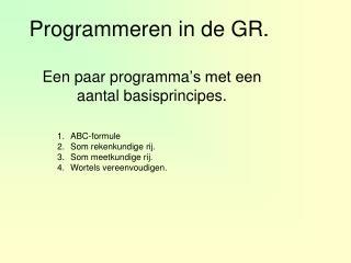 Programmeren in de GR.