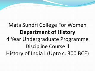 History Of India I ( Upto  c. 300 BCE) Part I