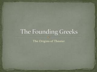 The Founding Greeks